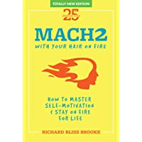 Richard Bliss Brooke's Mach2: How to Master Self-Motivation & Stay on Fire fo Life...