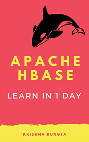 Learn Hbase in 1 Day: Definitive guide to learn hbase and big data