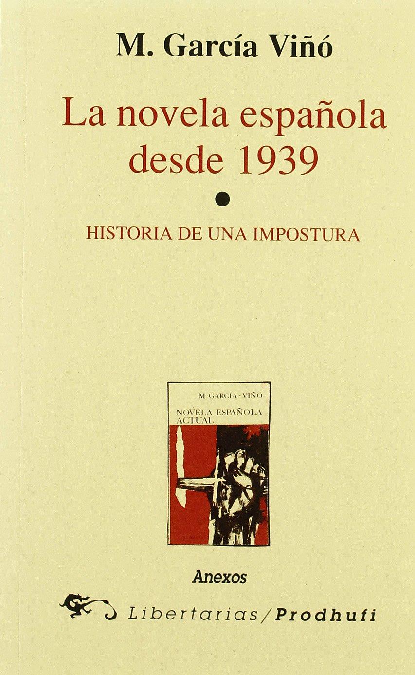 La novela española desde 1939: Historia de una impostura: A17 ...