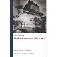 History of the Gothic: Gothic Literature 1764-1824: Gothic