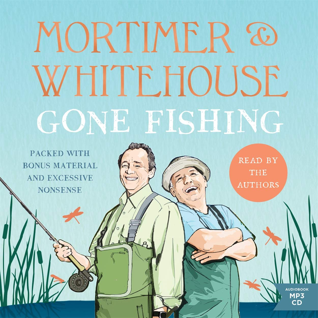 Mortimer And Whitehouse  Gone Fishing  Life Death And The Thrill Of The Catch   The Perfect Gift For Fans Of The Hit BBC TV Series