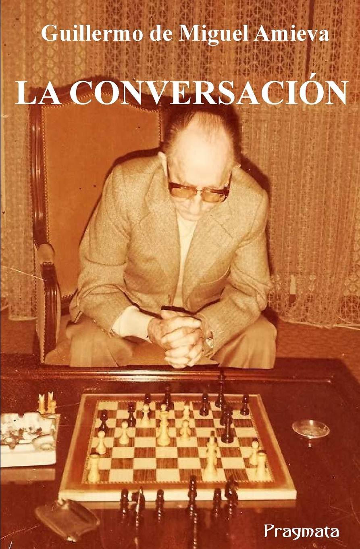 La conversacion: Amazon.es: de Miguel Amieva, Guillermo: Libros
