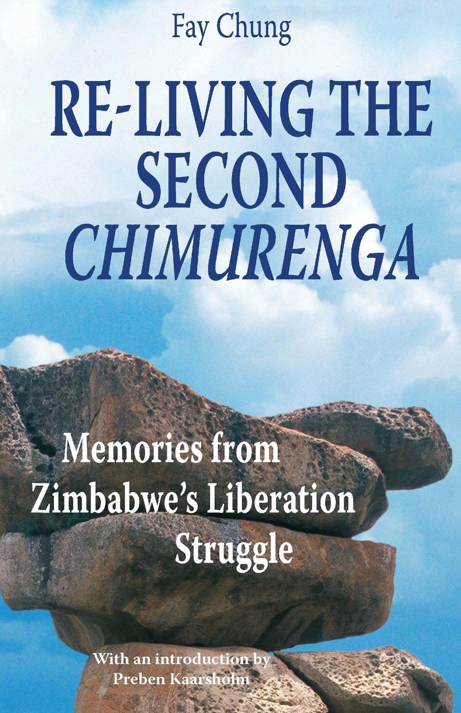 Re-Living the Second Chimurenga. Memories from Zimbabwe's Liberation Struggle