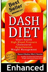 Dash Diet: Heart Health, High Blood Pressure, Cholesterol, Hypertension, Wt.Mgt.Learn (Enhanced-Updated Edition) Lose Weight Fast with Dash Diet Detox, ... (Weight Loss, Addiction and Detox Book 2) Kindle Edition