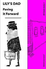 LILY'S DAD: Paving it Forward (JSF) Paperback