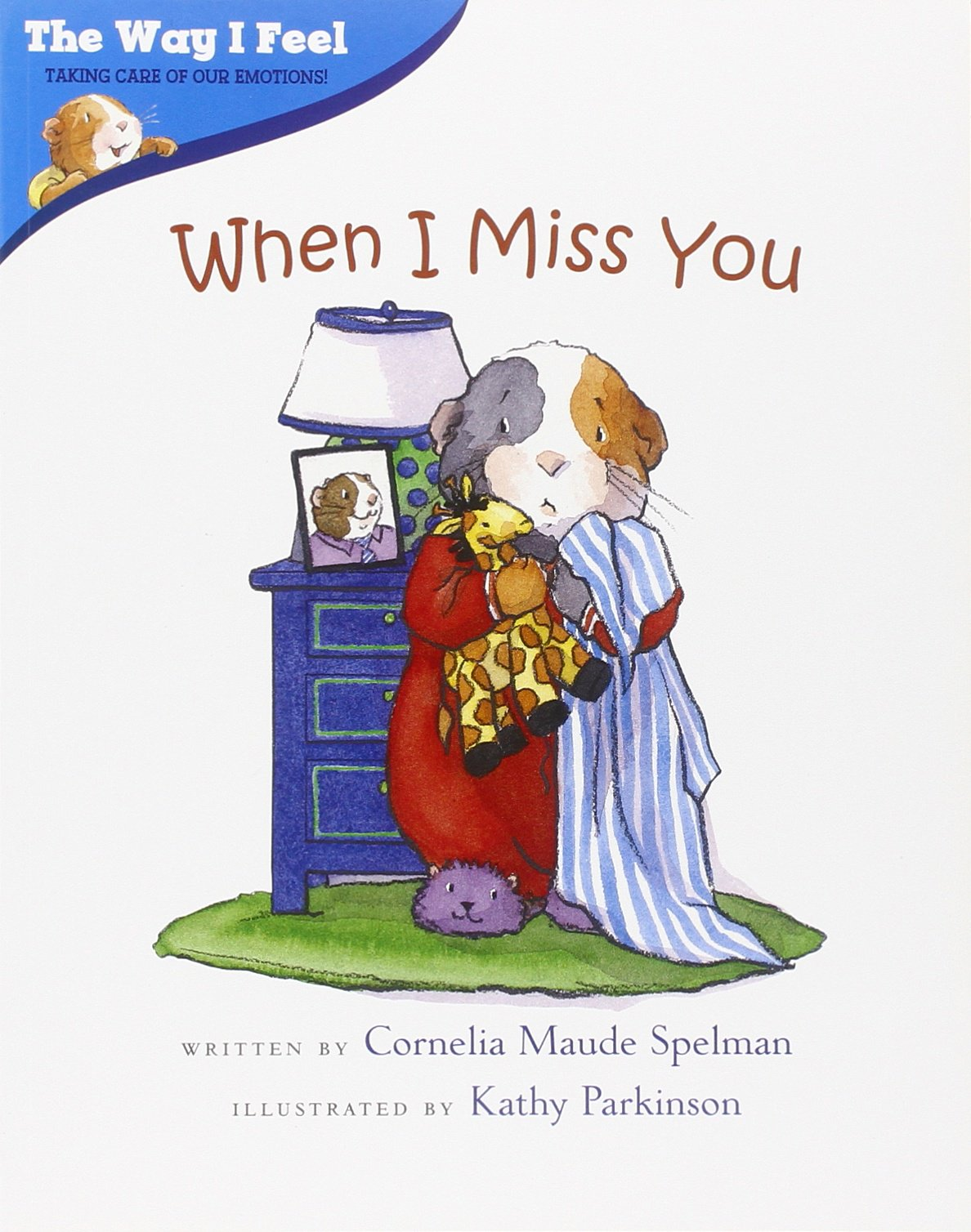 When I Miss You (Way I Feel Books): Amazon.co.uk: Cornelia Maude Spelman:  9780807589038: Books