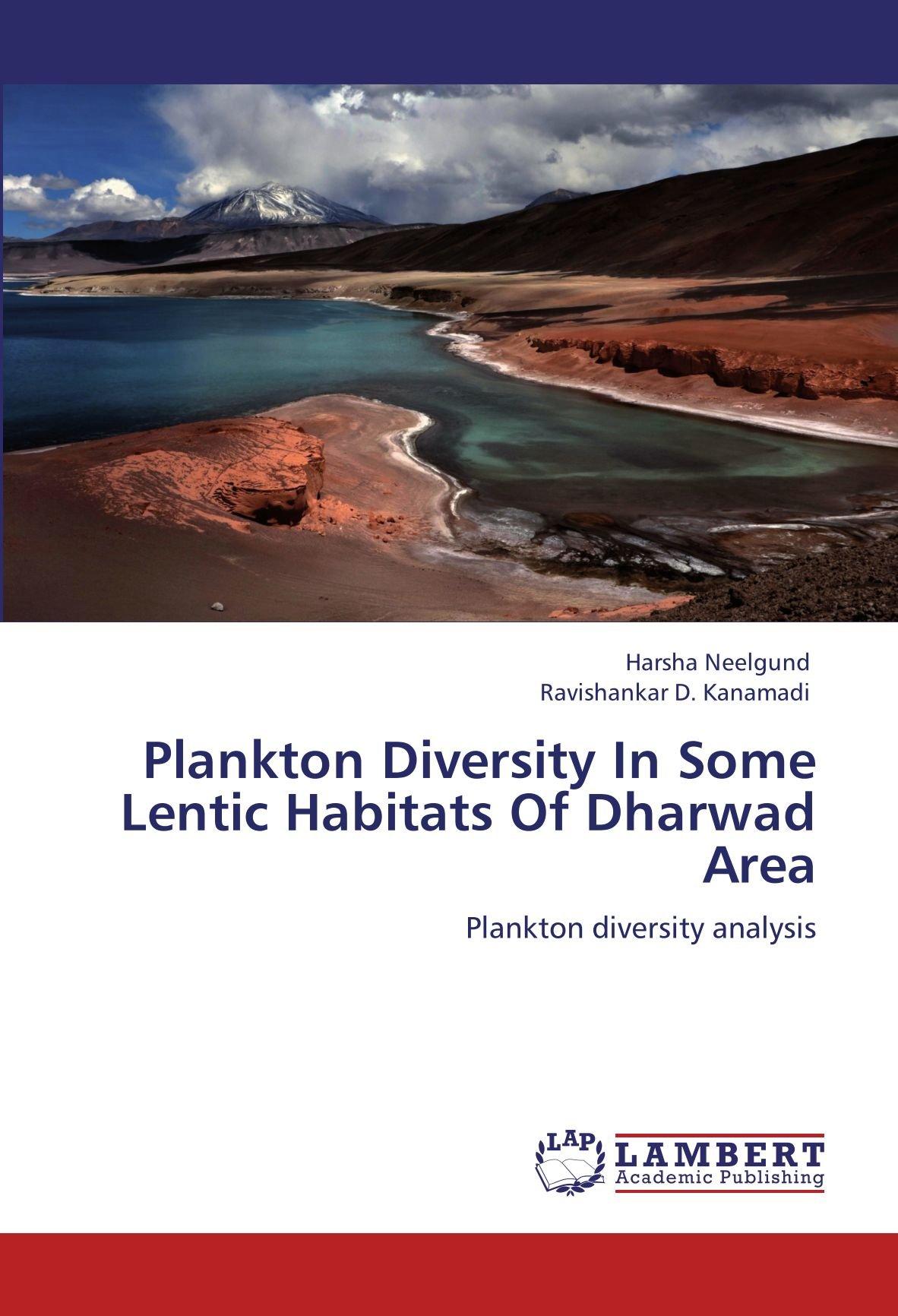 Download Plankton Diversity In Some Lentic Habitats Of Dharwad Area: Plankton diversity analysis pdf epub