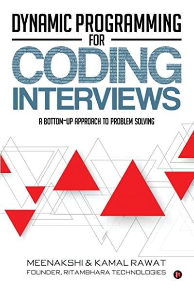 Dynamic Programming For Coding Interviews A Bottom Up Approach To Problem Solving 9781946556691 Computer Science Books Amazon Com