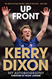 Up Front - My Autobiography - Kerry Dixon