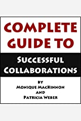 Complete Guide to Successful Collaborations Kindle Edition
