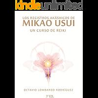 Los registros akáshicos de Mikao Usui: Un curso de Reiki