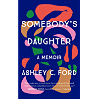 Somebody's Daughter: 'A writer for the ages' – Glennon Doyle (English Edition)