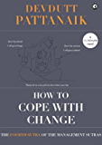 How to cope with Change (Management Sutras Book 4)
