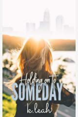 Holding on to Someday Kindle Edition