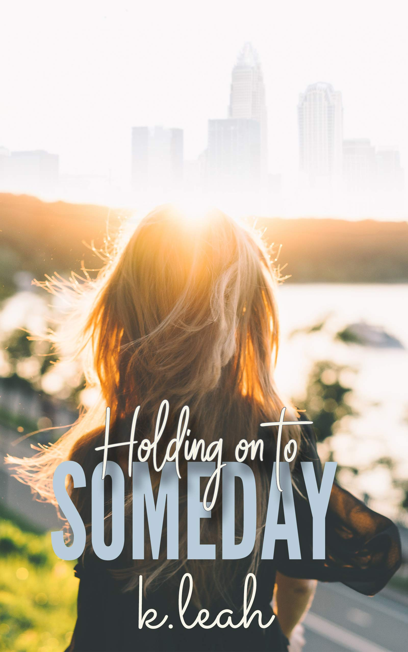 Holding on to Someday (English Edition)