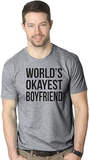 Worlds Okayest Boyfriend T Shirt Crazy Girlfriend Gift for Jealous Guy