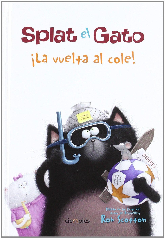 Splat el Gato ¡La vuelta al cole! (Ciempiés): Amazon.es: Scotton, Rob: Libros