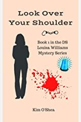 Look Over Your Shoulder (DS Louisa Williams Book 1) Kindle Edition