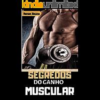 Segredos do Ganho Muscular : VOCÊ ESTÁ PRESTES A DESCOBRIR COMO GANHAR MASSA MUSCULAR PESADA QUE VAI FAZER VOCÊ SER INVEJADO POR OUTROS FREQUENTADORES DA ACADEMIA!