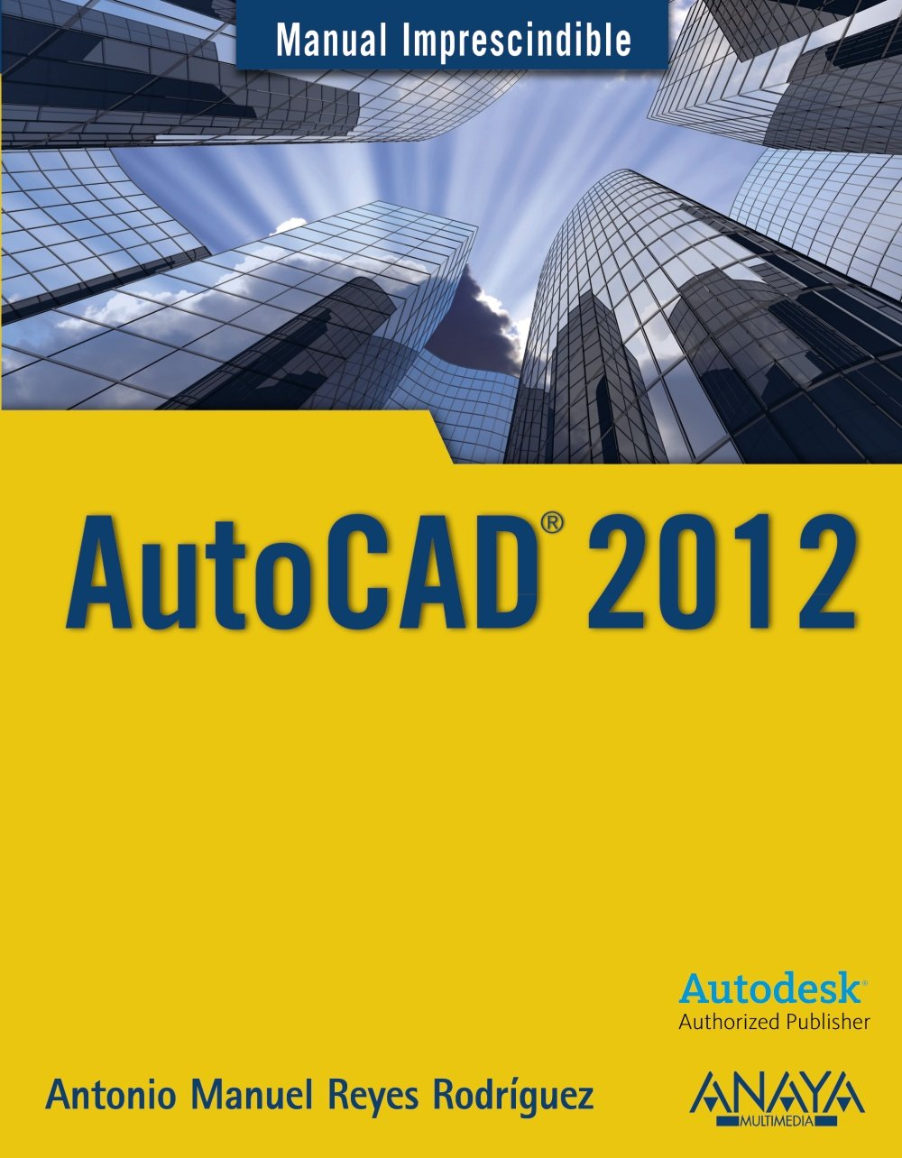 buy autocad 2012 manual imprescindible essential manuals book rh amazon in autocad 2015 manual autocad 2014 manual free download