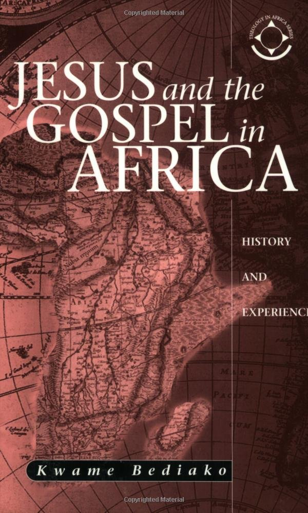 Jesus And The Gospel In Africa: History And Experience (Theology in Africa Series) PDF