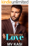 That Same Old Love: Falling for her Enemy Boss