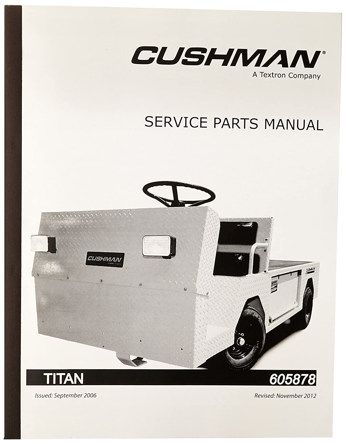 amazon com ezgo 605878 2005 service parts manual for cushman titan