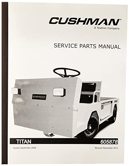 amazon com ezgo 605878 2005 service parts manual for cushman titan Cushman Cart Model 898336 8410 Diagram image unavailable