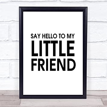 Amazoncom Say Hello To My Little Friend Scarface Quote Wall Art