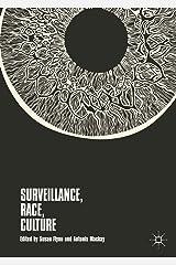 Surveillance, Race, Culture Kindle Edition