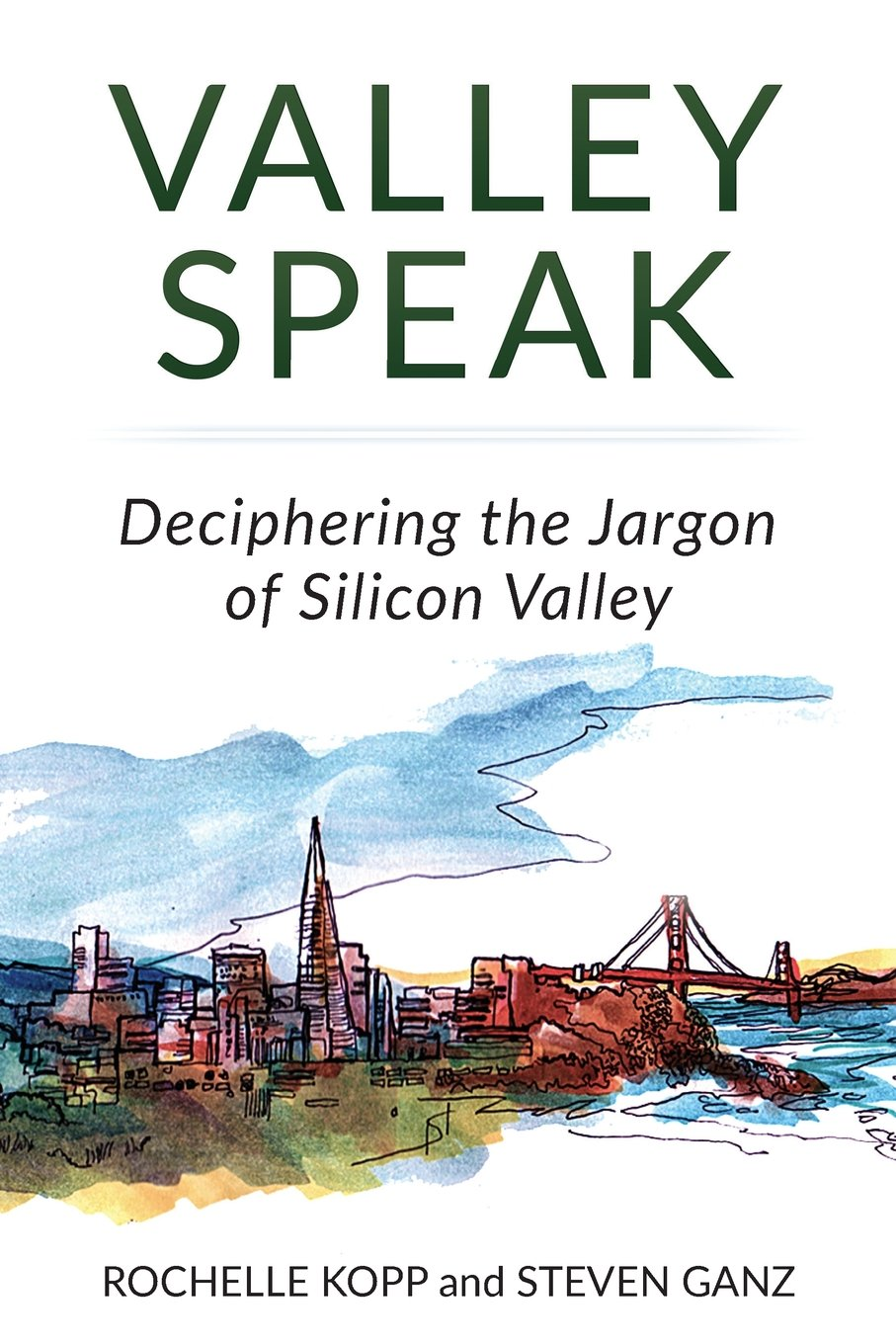 Valley Speak: Deciphering the Jargon of Silicon Valley by Genetius Publishing