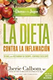 La Dieta contra la inflamacion / Diet against Inflammation