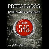 Preparados para los días que vienen.: por Julián 545