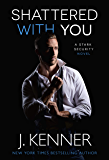 Shattered With You (Stark Security Book 1) (English Edition)