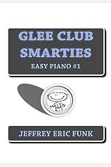 Glee Club Smarties Easy Piano 1 (Easy Piano Series) Kindle Edition