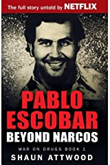 Pablo Escobar: Beyond Narcos (War on Drugs) Paperback