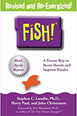 Fish!: A Remarkable Way to Boost Morale and Improve Results Kindle Edition