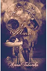 For Those Who Dream Monsters Kindle Edition
