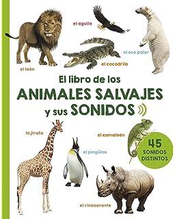El libro de los animales salvajes y sus sonidos (Spanish Edition)