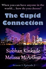 The Cupid Connection: Season 1: Episode 2 Kindle Edition