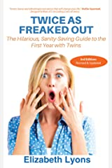 Expecting Twins: Twice as Freaked Out: The Definitive Guide to Remaining Calm When You're Twice As Freaked Out Kindle Edition
