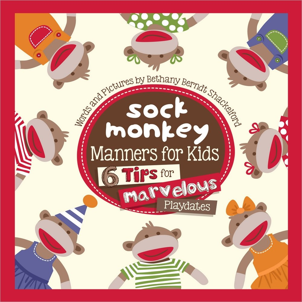 Sock Monkey Manners for Kids: 6 Tips for Marvelous Playdates ebook