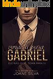 Vendida para Gabriel (Livro único) (Portuguese Edition)