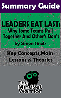 amazon com leaders eat last why some teams pull together and