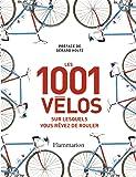 Les 1 001 vélos sur lesquels vous rêvez de rouler