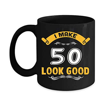 Echip 50th Birthday Gift Ceramic Coffee Mugs 11oz I Make 50 Look Good Persionalized For
