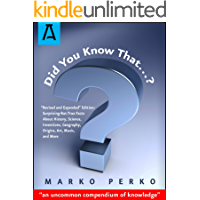 "Did You Know That…?: ""Revised and Expanded"" Edition: Surprising-But-True Facts About History, Science, Inventions, Geography, Origins, Art, Music, and More"