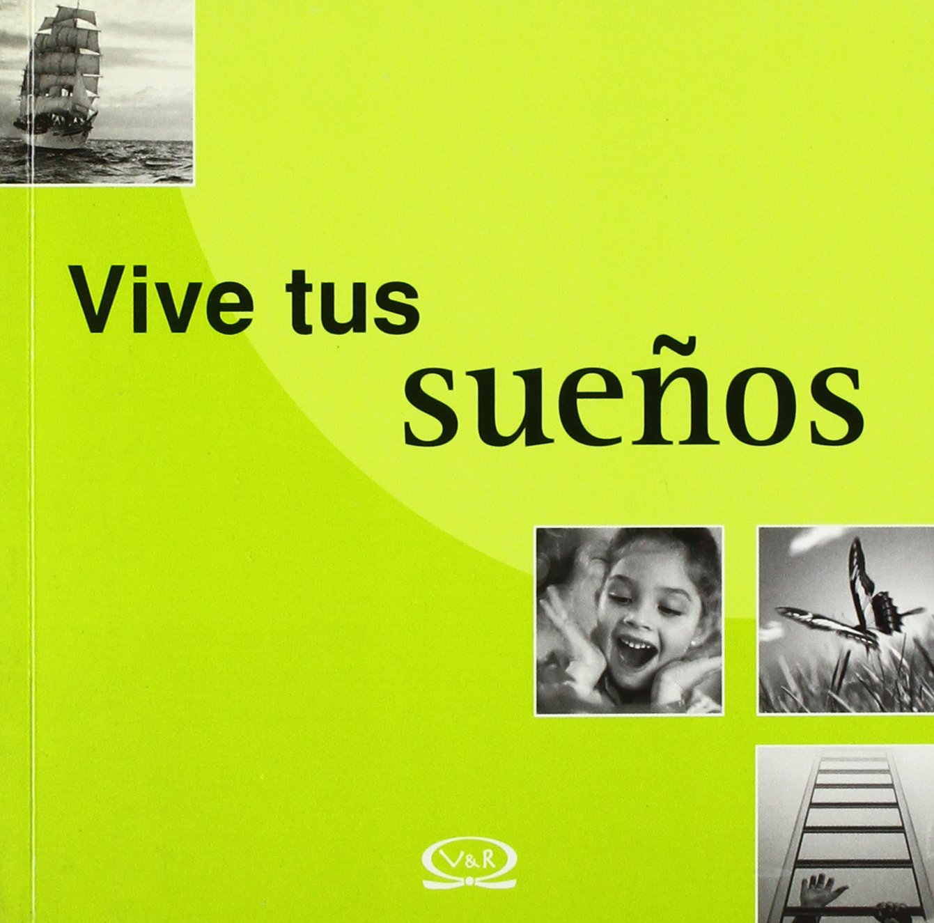 Vive tus suenos/ Live Your Dreams (Spanish Edition): Linda Roberts