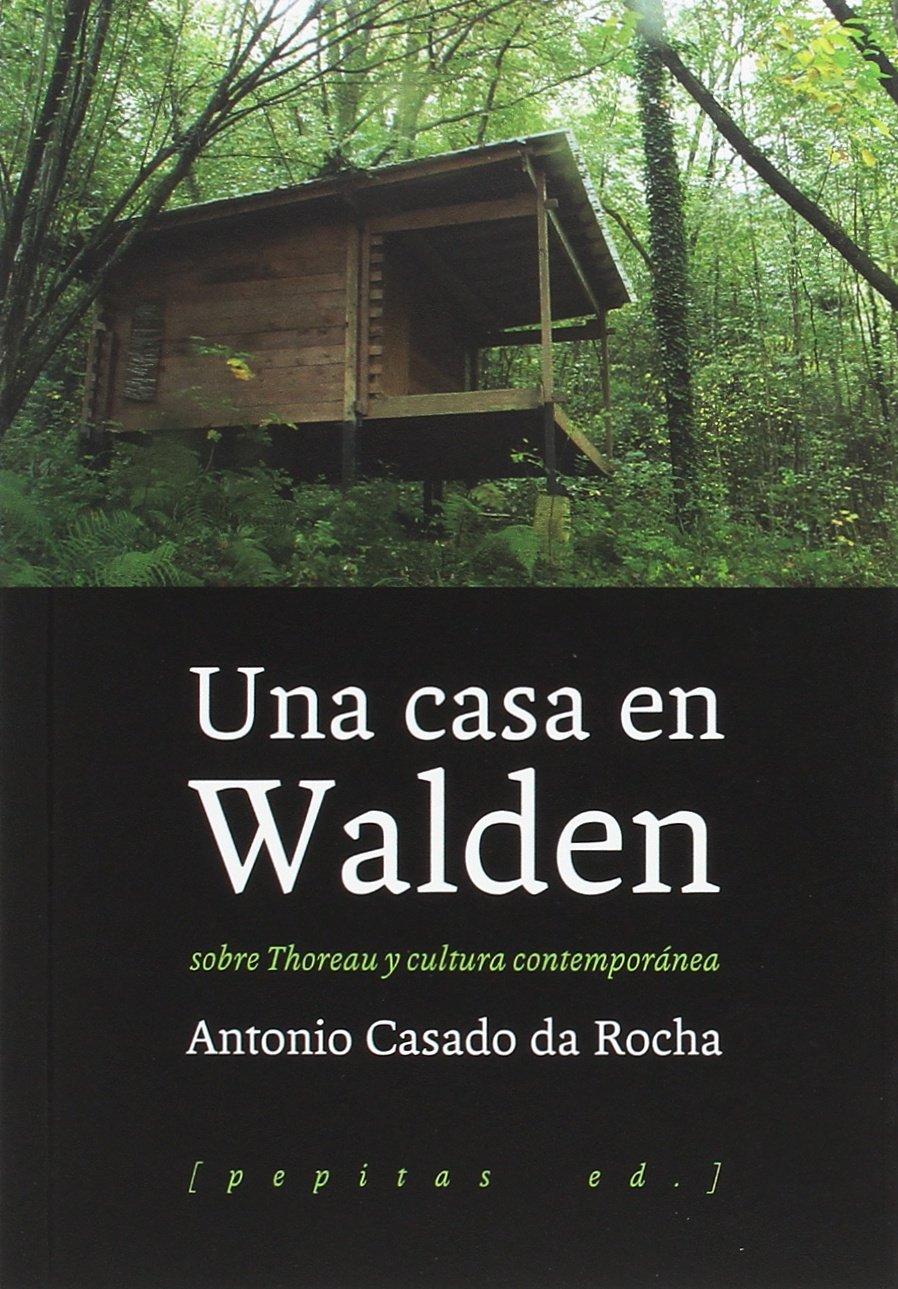 Una casa en Walden Tapa blanda – 10 may 2017 Antonio Casado da Rocha Pepitas 8415862857 Spain