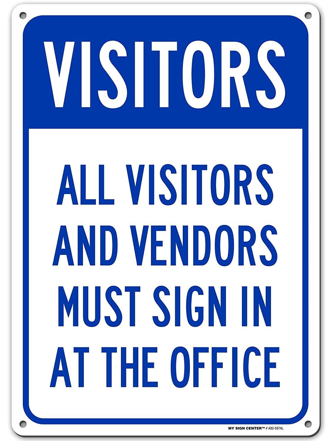 "All Vendors and Visitors Must Check in at Office Sign, Made Out of .040 Rust-Free Aluminum, Indoor/Outdoor Use, UV Protected and Fade-Resistant, 10"" x 14"", by My Sign Center"